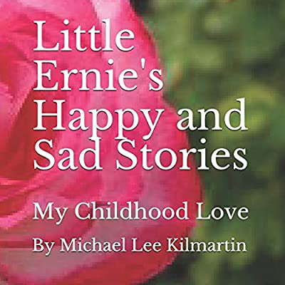 Little Ernie's Happy and Sad Stories: My Childhood Love
