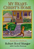 My Heart - Christ's Home, Robert Boyd Munger and Carolyn Nystrom, 0877840504