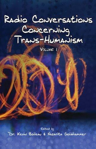 Radio Conversations Concerning Trans-Humanism: Volume 1 PDF
