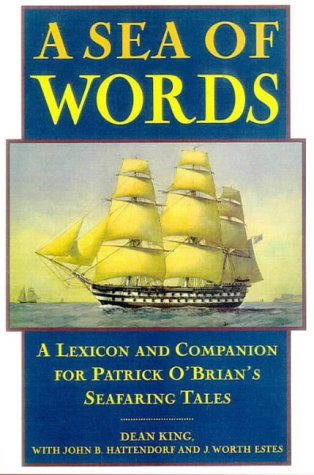 A Sea of Words: A Lexicon and Companion for Patrick O'Brian's Seafaring Tales by Henry Holt & Co