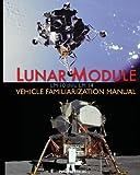 Lunar Module Lm 10 Thru Lm 14 Vehicle Familiarization Manual, Grumman and NASA, 1937684636