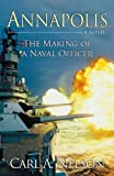 Annapolis: The Making of a Naval Officer