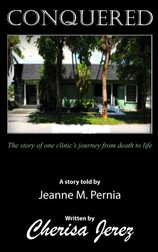 Conquered: The story of one clinic's journey from death to life