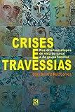 Crises e Travessias, Olga Beatriz Ruiz Correa, 8581801412