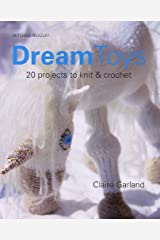 Dream Toys: More Than 20 Projects to Knit and Crochet Paperback