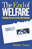 End of Welfare, Michael Tanner, 1882577388