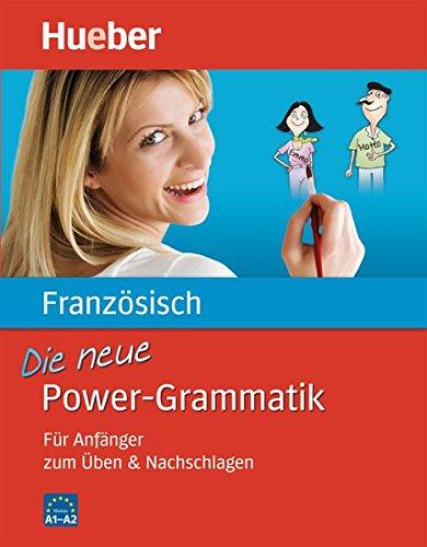 Die neue Power-Grammatik Französisch: Für Anfänger zum Üben & Nachschlagen / Buch