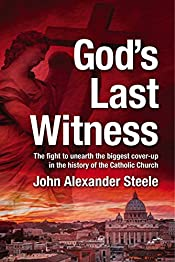 God's Last Witness: The fight to unearth the biggest cover-up in the history of the Catholic Church