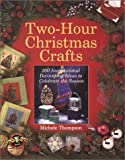 Two-Hour Christmas Crafts, Michele Thompson, 0806996420