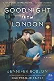 Goodnight from London: A Novel by  Jennifer Robson in stock, buy online here