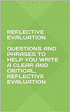 reflective evaluation Evaluation portfolios anyone can be involved in the processes of selection, reflection and evaluation of a portfolio flexibility.