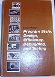 Program Style, Design, Efficiency, Debugging and Testing, Dennis Van Tassel, 0137299478