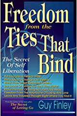 Freedom from the Ties That Bind: The Secret of Self Liberation Paperback