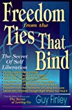 Freedom from the Ties That Bind, Guy Finley, 0875422179