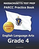 MASSACHUSETTS TEST PREP PARCC Practice Book English Language Arts Grade 4, Test Master Test Master Press Massachusetts, 1500197408