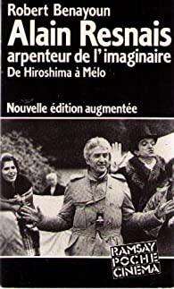 Alain Resnais, arpenteur de l'imaginaire par Robert Benayoun