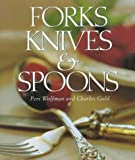 Forks, Knives and Spoons, Peri Wolfman and Charles Gold, 0517588285