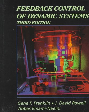 Feedback Control of Dynamic Systems (Addison-Wesley Series in Electrical and Computer Engineering. Control Engineering)