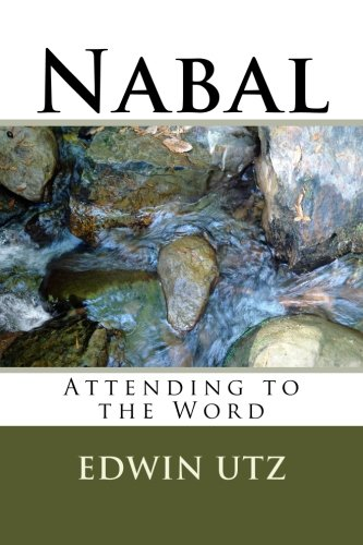 Nabal: Leadership Foolishness (Attending to the Word) (Volume 1)