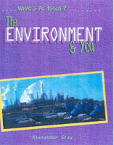 The Environment and You (What's at Issue?)