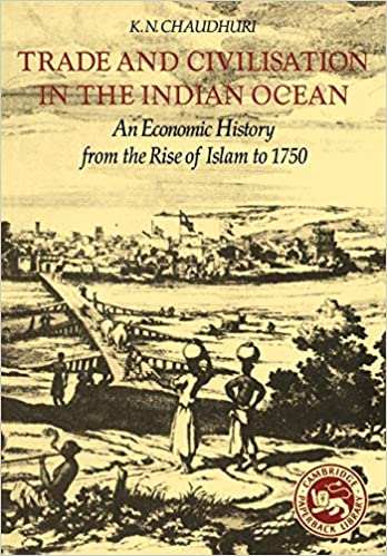 Amazon com: Trade and Civilisation in the Indian Ocean: An Economic