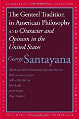 The Genteel Tradition in American Philosophy and Character and Opinion in the United States (Rethinking the Western Tradition) Kindle Edition