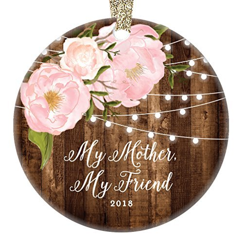 Iliogine My Mother My Friend Christmas Ornament, Gifts for Mom from Daughter 2018 Dated Friendship Love Rustic Floral Xmas Farmhouse Collectible Present Flat Circle Porcelain