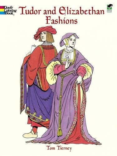 (Tudor and Elizabethan Fashions (Dover Fashion Coloring)