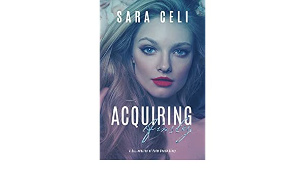 Acquiring Ainsley: A Billionaires of Palm Beach Story (English Edition) eBook: Sara Celi, S. Celi, Lauren McKellar, Josie Cruz: Amazon.es: Tienda Kindle