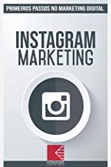 Instagram Marketing: Turbine E Transforme Seu Negócio Com Técnicas De Marketing Digital (Primeiros Passos No Marketing Digital Livro 3) eBook Kindle