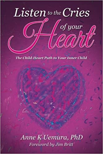 Amazon com: Listen to the Cries of Your Heart: The Child-Heart Path