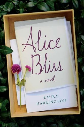By Laura Harrington:Alice Bliss: A Novel