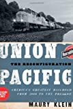 Union Pacific, Maury Klein, 0195369890