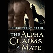 The Alpha Claims a Mate | Georgette St. Clair