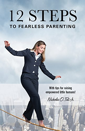 Book: Parenting - Superdad's Guide to Parenting - Tips for Empowering Little Humans by Nicholas Teti Jr.