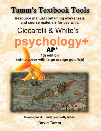 Ciccarelli and White's Psychology+ 4th Edition for AP* Student Workbook: Relevant daily assignments tailor-made for the Ciccarelli text (Tamm's Textbook Tools)