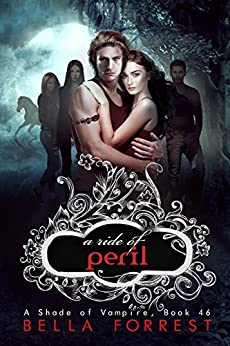 A Shade of Vampire 46: A Ride of Peril by [Forrest, Bella]