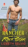 The Rancher and the Rock Star, Lizbeth Selvig, 0062134655