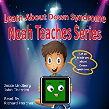 Learn About Down Syndrome: Noah Teaches Series Audiobook by John Therrien, Jesse Lindberg Narrated by Richard Hercher