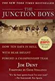 The Junction Boys How 10 Days In Hell With Bear Bryant Forged A Champion Team The Junction Boys