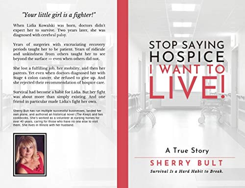 STOP Saying HOSPICE I WANT To LIVE !: Survival Is a Hard Habit to Break by [Bult, Sherry]