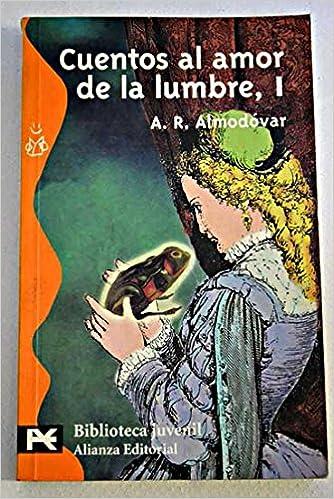 Cuentos Al Amor de La Lumbre - 2 Tomos (El Libro De Bolsillo. Biblioteca Juvenil, 8011) (Spanish Edition): Antonio Rodriguez Almodovar: 9788420645360: ...