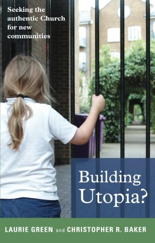 Building Utopia?: Seeking the Authentic Church for the New Communities pdf