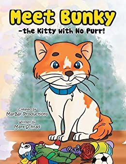Meet Bunky - the Kitty with No Purr! by [Mary Schrad]