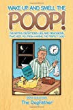 Wake up and Smell the Poop!, Don Sullivan, 1469184699