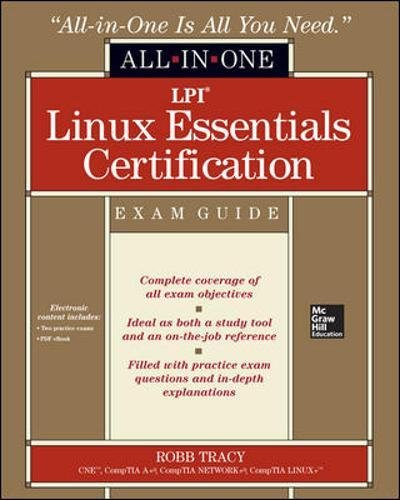LPI Linux Essentials Certification All-in-One Exam Guide by McGraw-Hill Education
