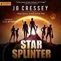 Star Splinter: Fractured Space, Book 1 Audiobook by J.G. Cressey Narrated by Alex Wyndham
