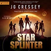 Star Splinter: Fractured Space, Book 1 | J.G. Cressey
