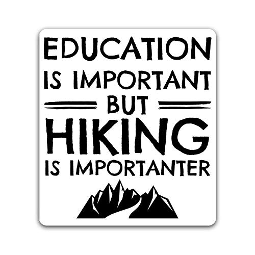 Car Truck Van SUV Window Wall Cup Laptop MKS0850 But Hiking is Importanter Vinyl Decal Sticker One 5.25 Inch Decal More Shiz Education is Important