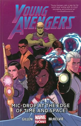 Young Avengers Volume 3: Mic-Drop at the Edge of Time and Space (Marvel Now) (The Avengers Now)